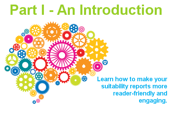 Learn how to write reader-friendly and engaging suitability reports