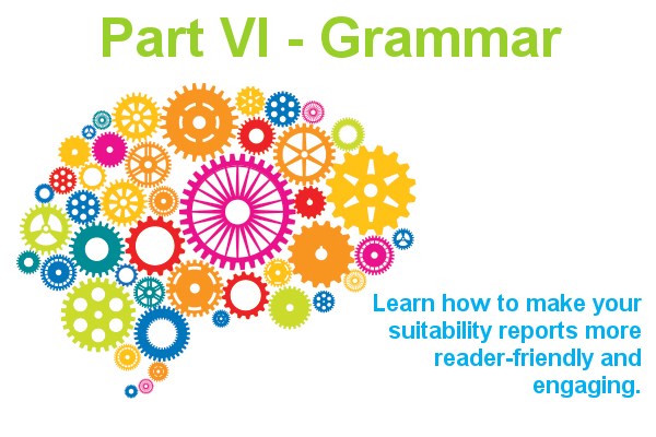 The importance of grammar in your suitability reports